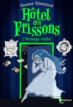 Vente EBooks : Hôtel des frissons T.4 ; l'étrange visite  - Vincent Villeminot