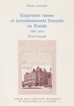Emprunts russes et investissements français en Russie ; 1887-1914  - René GIRAULT
