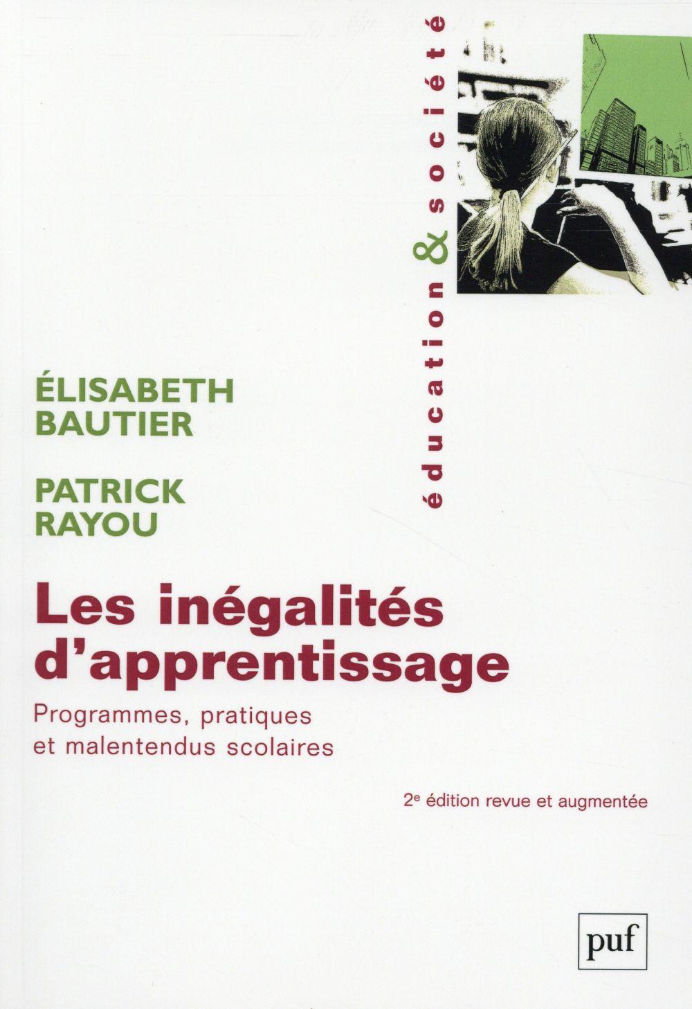Les inégalites d'apprentissage ; programmes, pratiques et malentendus scolaires  (2e édition)