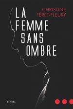 Vente Livre Numérique : La Femme sans ombre  - Christine Féret-Fleury