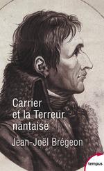 Vente Livre Numérique : Carrier et la Terreur nantaise  - Jean-Joël Brégeon