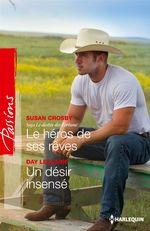Vente EBooks : Le héros de ses rêves - Un désir insensé  - Day Leclaire - Susan Crosby