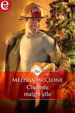 Charmée malgré elle  - Melissa McClone - Melissa Mcclone