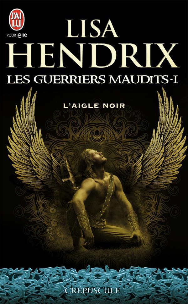 Les Guerriers Maudits T.1 ; L'Aigle Noir