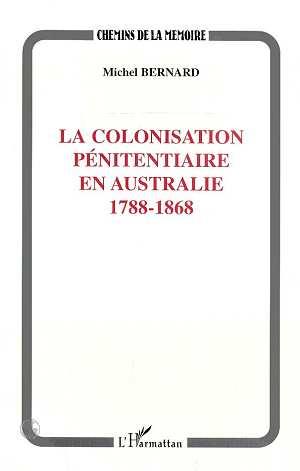 La colonisation pénitentiaire en Australie ; 1788-1868