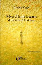Vente EBooks : Rêver d'écrire le temps ; de la forme à l'informe  - Claude Vigée