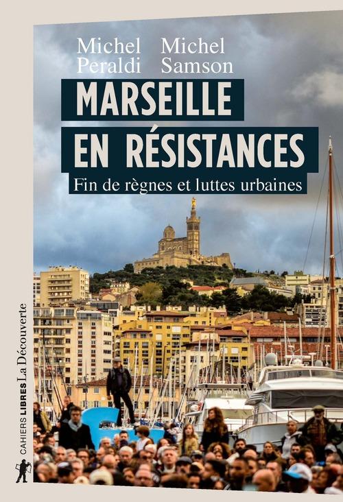Marseille en résistances ; fin de règnes et luttes urbaines