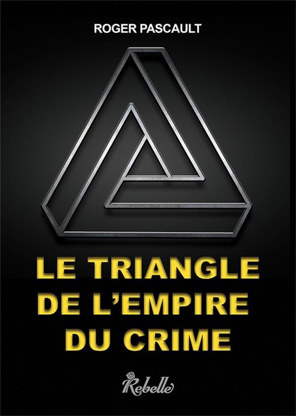 Le triangle de l'empire du crime
