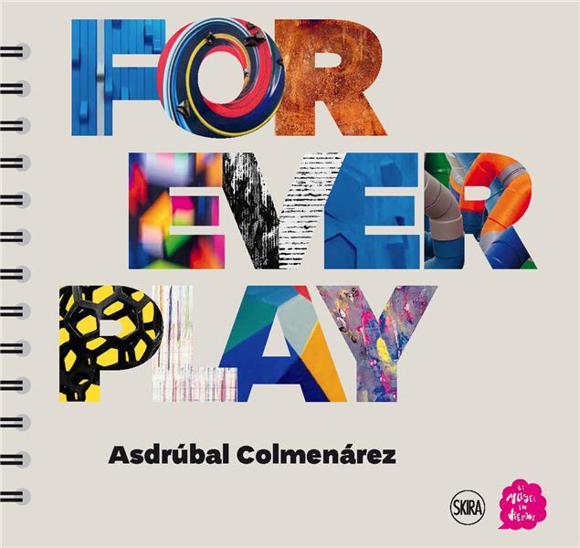 Asdrubal Colmenarez : forever play