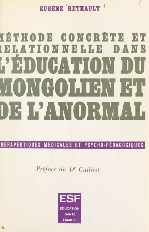 Méthode concrète et relationnelle dans l'éducation du mongolien et de l'anormal