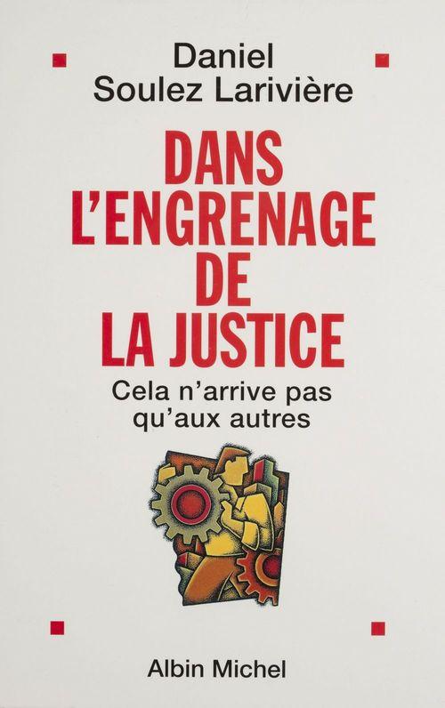 Dans l'engrenage de la justice