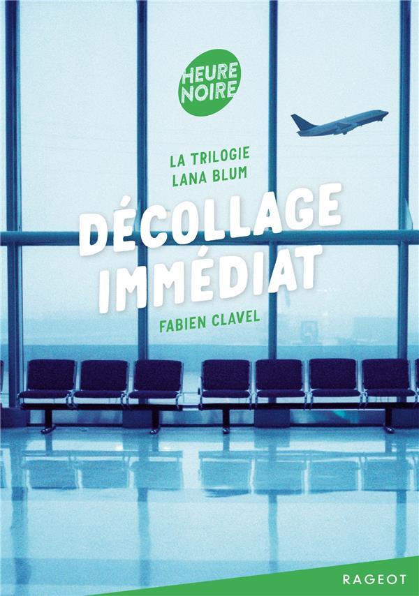 La trilogie Lana Blum ; décollage immédiat
