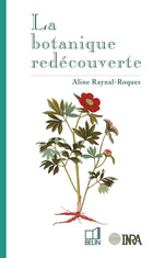 La botanique redécouverte  - Aline Raynal-Roques