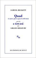 Vente EBooks : Quad et autres pièces pour la télévision, suivi de L'Épuisé par Gilles Deleuze  - Gilles Deleuze - Samuel BECKETT