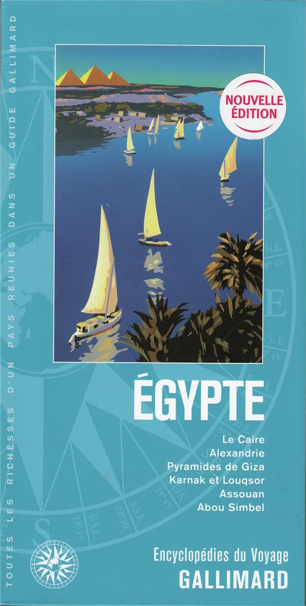 Egypte ; Le Caire, Alexandrie, pyramides de Giza, Karnak et Louqsor, Assouan, Abou Simbel (édition 2019)
