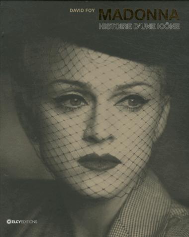 Madonna ; histoire d'une icône