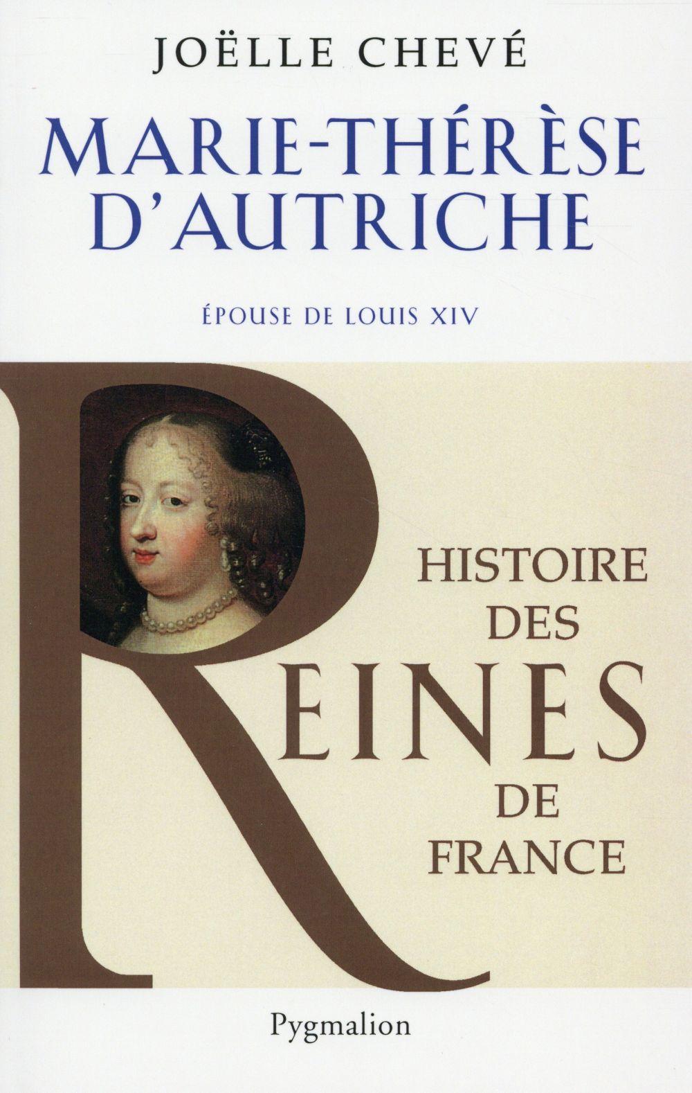 Marie-Thérèse d'Autriche, épouse de Louis XIV