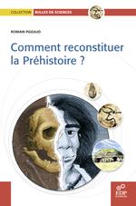 Vente Livre Numérique : Comment reconstituer la préhistoire ?  - Romain Pigeaud