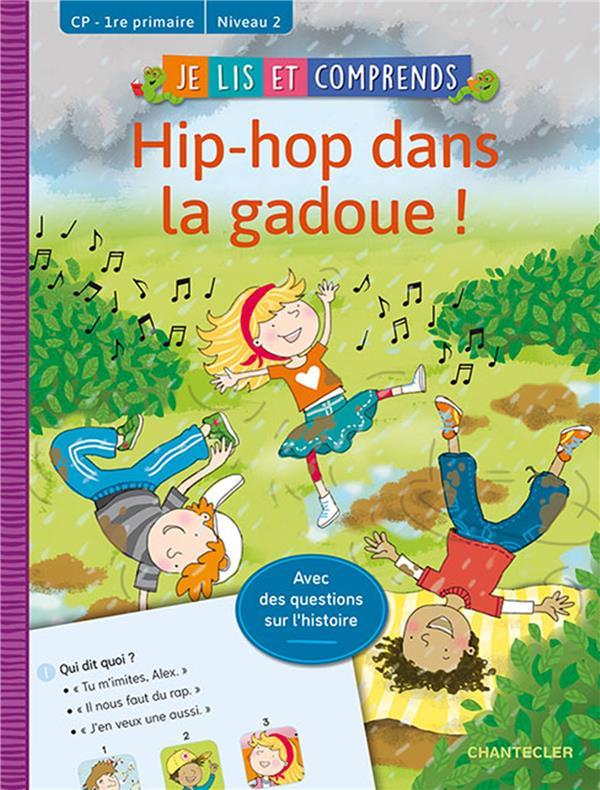 Mes premières lectures ; je lis et comprends ; hip-hop dans la gadoue !