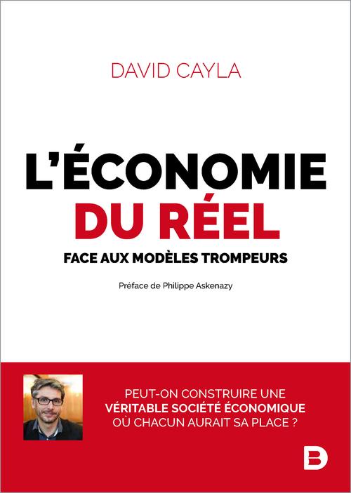 L'économie du réel ; face aux modèles trompeurs