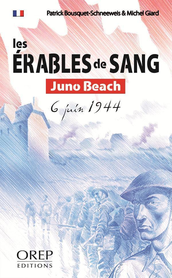 Les érables de sang ; Juno Beach ; 6 juin 1944