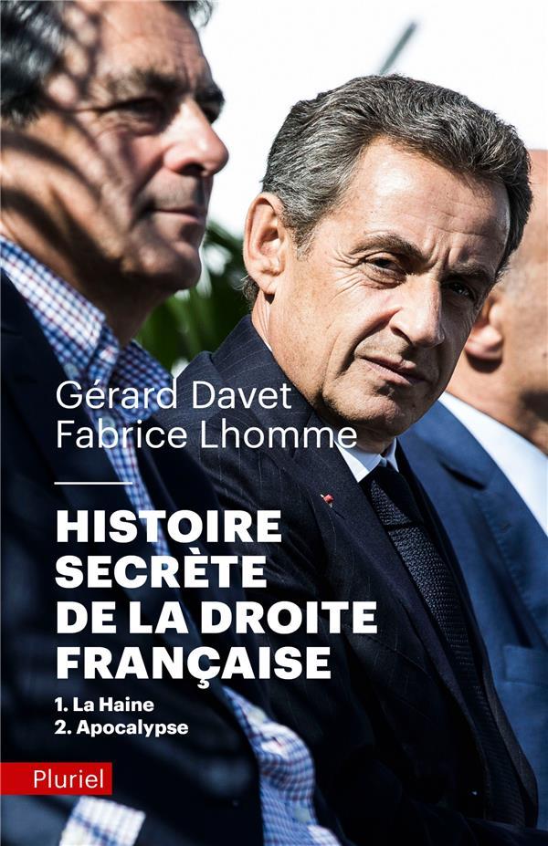 Histoire secrète de la droite française t.1 et 2 ; la haine ; apocalypse