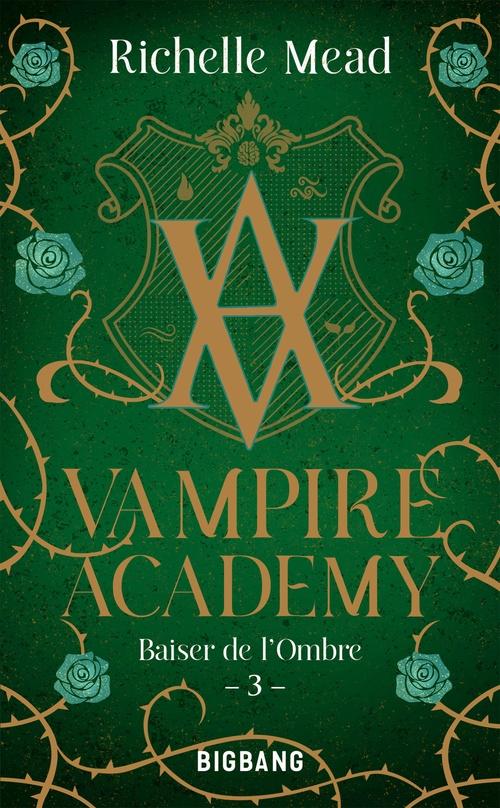 Vampire academy T.3 ; baiser de l'ombre