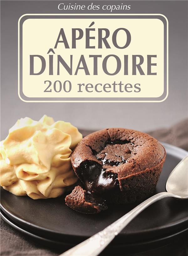 Apéro dînatoire ; 200 recettes
