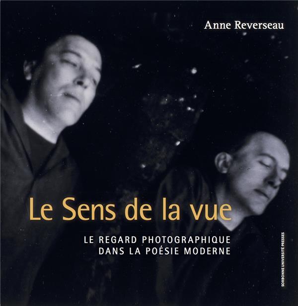 Le sens de la vue ; le regard photographique dans la poésie moderniste