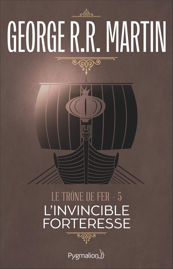 Le Trone De Fer T.5 ; L'Invincible Forteresse