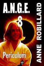 Vente Livre Numérique : A.N.G.E. 08 : Periculum  - Anne Robillard