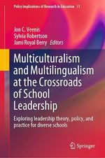 Multiculturalism and Multilingualism at the Crossroads of School Leadership  - Sylvia Robertson - Jami Royal Berry - Jon C. Veenis