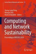Computing and Network Sustainability  - Sheng-Lung Peng - Nilanjan Dey - Mahesh Bundele