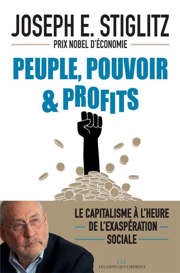 Peuple, Pouvoir & Profits ; Le Capitalisme A L'Heure De L'Exasperation Sociale