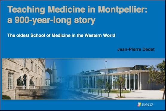 Teaching medicine in Montpellier : a 900-year-long story ; the oldest School of Medicine in the Western World