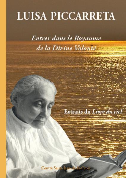 LUISA PICCARRETA : ENTRER DANS LE ROYAUME DE LA DIVINE VOLONTE