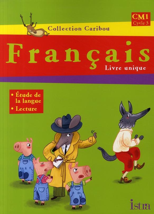 Caribou Francais Cm1 Livre De L Eleve Dupont Florence Renier Raimbert Istra Grand Format Place Des Libraires