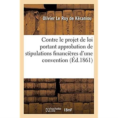 Contre le projet de loi portant approbation des stipulations financieres d'une convention - passee e