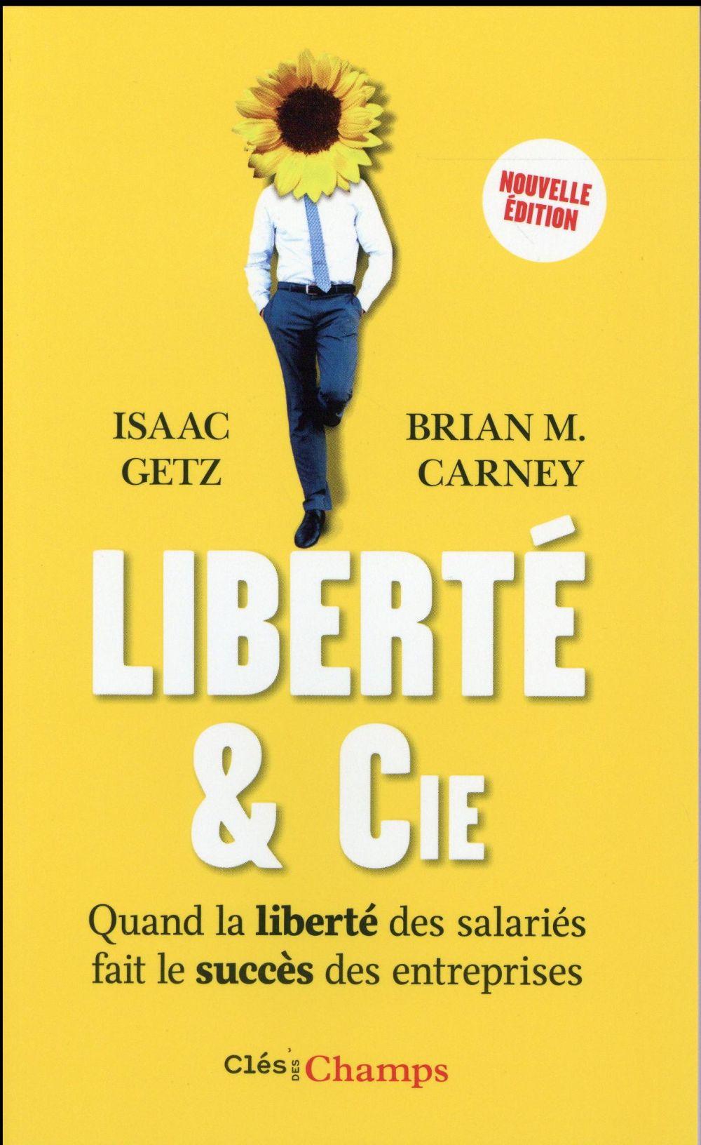 Liberté & Cie ; quand la liberté des salariés fait le succès des entreprises