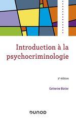 Introduction à la psychocriminologie - 2e éd  - Catherine Blatier