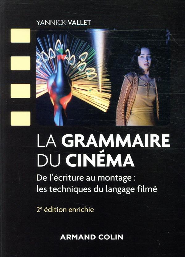 La grammaire du cinéma ; de l'écriture au montage : les techniques du langage filmé (2e édition)