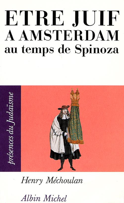 être juif à Amsterdam ; au temps de Spinoza