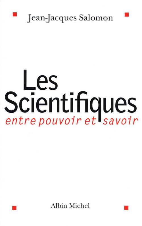 Les scientifiques ; entre pouvoir et savoir