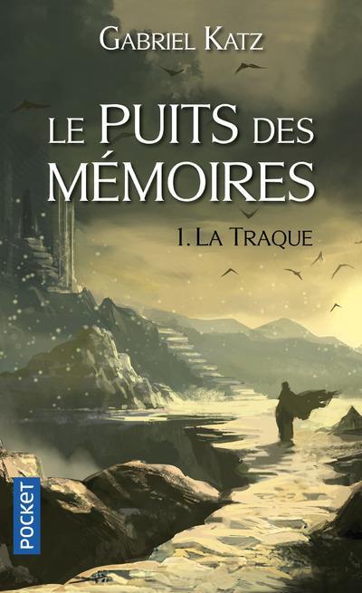 Le puits des mémoires t.1 ; la traque