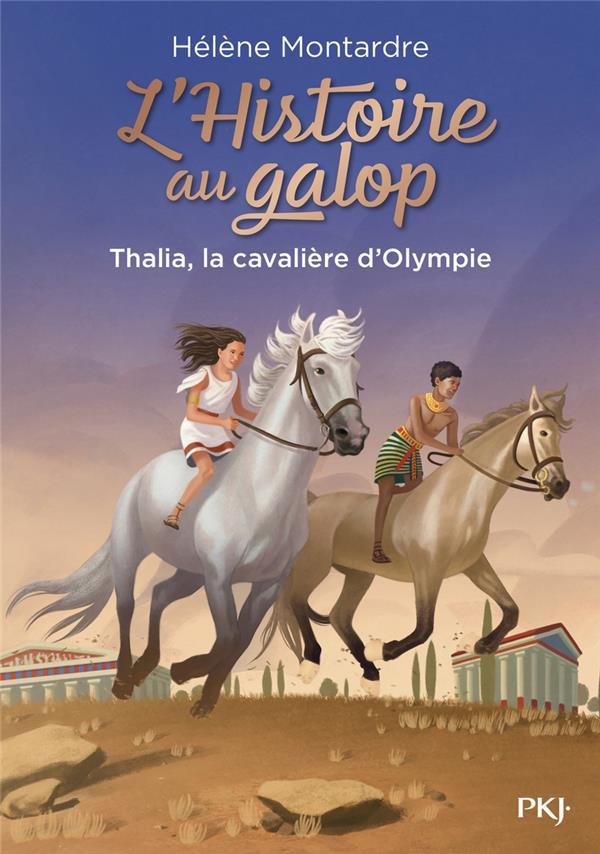 L'Histoire au galop T.1 ; Thalia, la cavalière d'Olympie