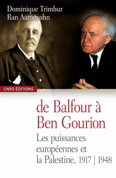 De Balfour à Ben Gourion ; les puissances européennes et la Palestine 1917-1948