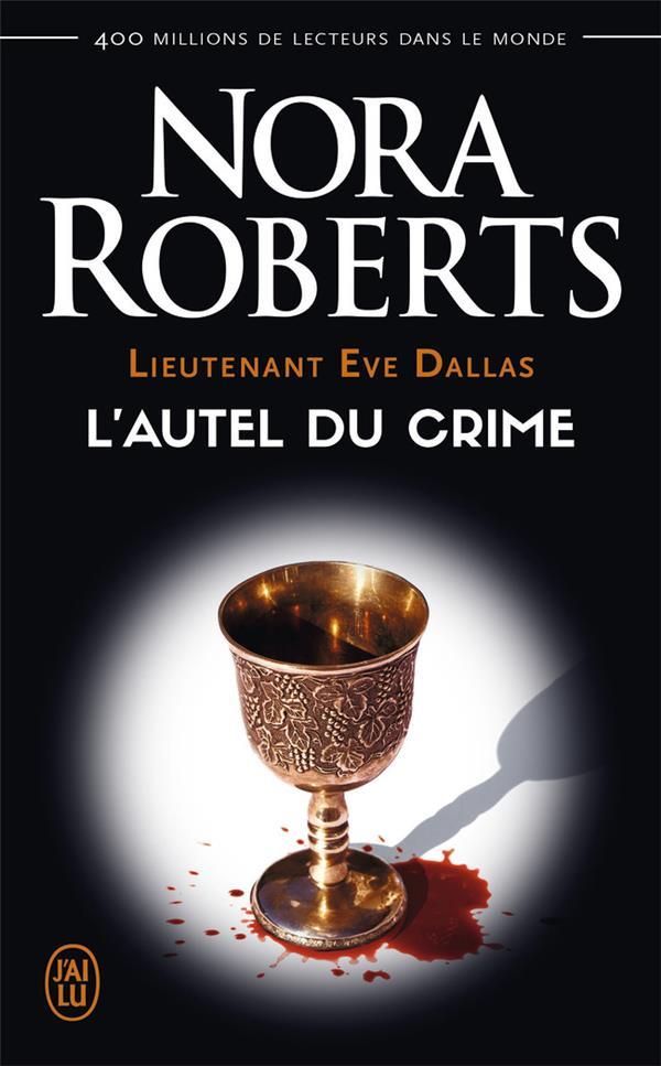 Lieutenant Eve Dallas T.27 ; l'autel du crime