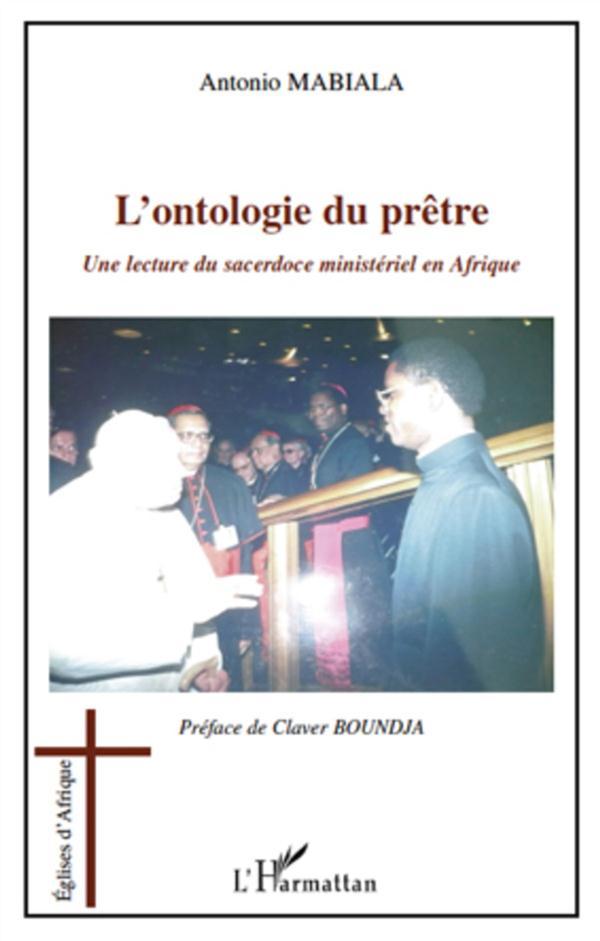 l'ontologie du prêtre ; une lecture du sacerdoce ministériel en Afrique
