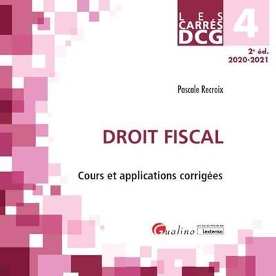 DCG 4 : droit fiscal ; cours et applications corrigées (édition 2020/2021)