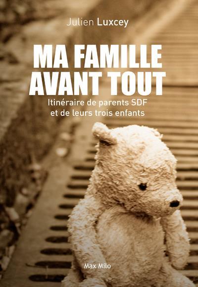 Ma famille avant tout ; itinéraire de parents SDF et de leurs trois enfants